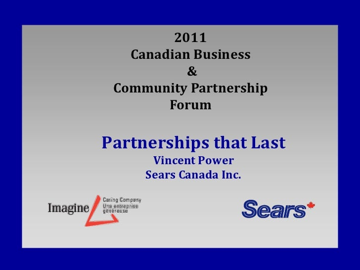 2011   Canadian Business           & Community Partnership        ForumPartnerships that Last      Vincent Power     Sears...