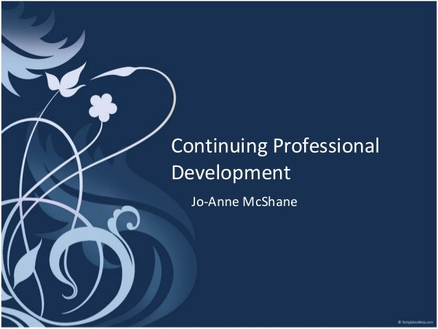 Continuing Professional Development Jo-Anne McShane