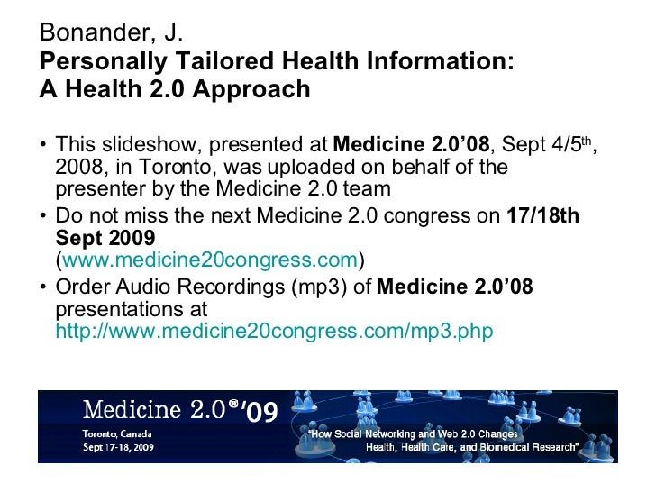 Bonander, J. Personally Tailored Health Information:  A Health 2.0 Approach <ul><li>This slideshow, presented at  Medicine...