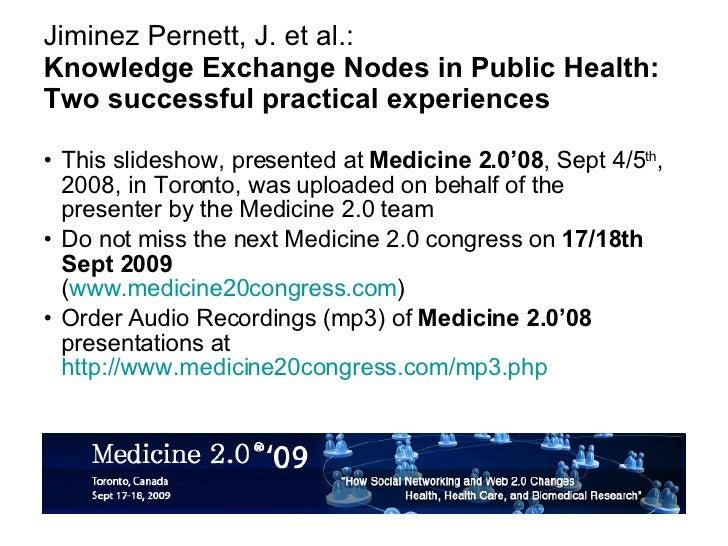 Jiminez Pernett, J. et al.: Knowledge Exchange Nodes in Public Health: Two successful practical experiences <ul><li>This s...