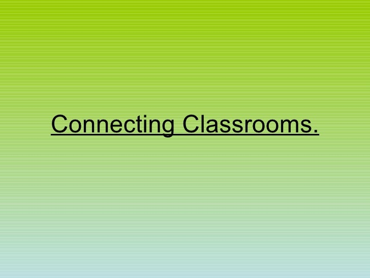 Connecting Classrooms.