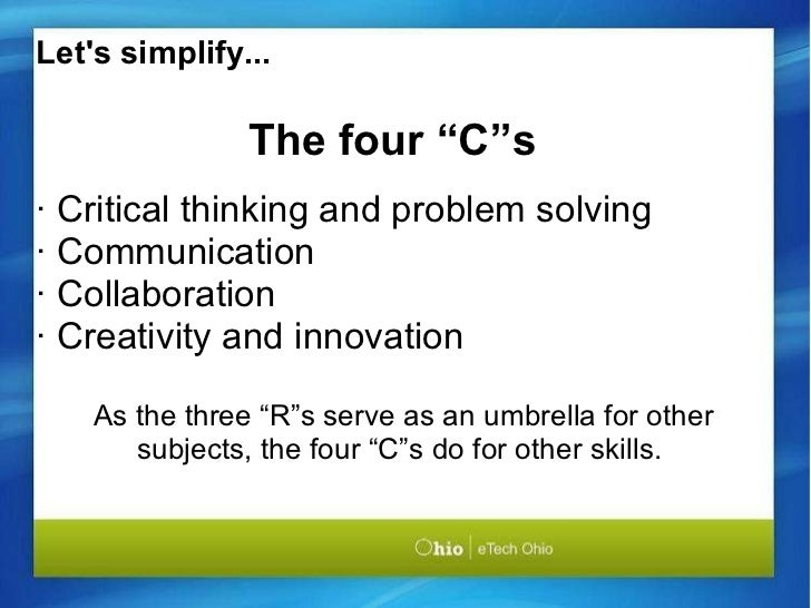 """The four """"C""""s · Critical thinking and problem solving · Communication · Collaboration · Creativity and innovation   As..."""