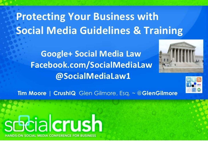 Protecting Your Business with  Social Media Guidelines & Training Google+ Social Media Law Facebook.com/SocialMediaLaw @So...