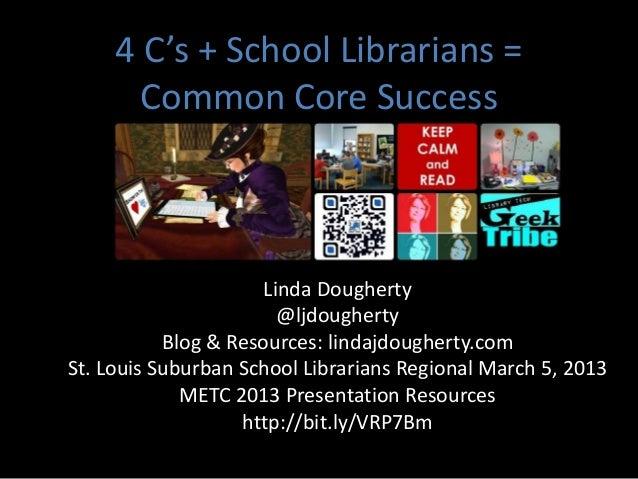 4 C's + School Librarians = Common Core for St. Louis Suburban School Librarians