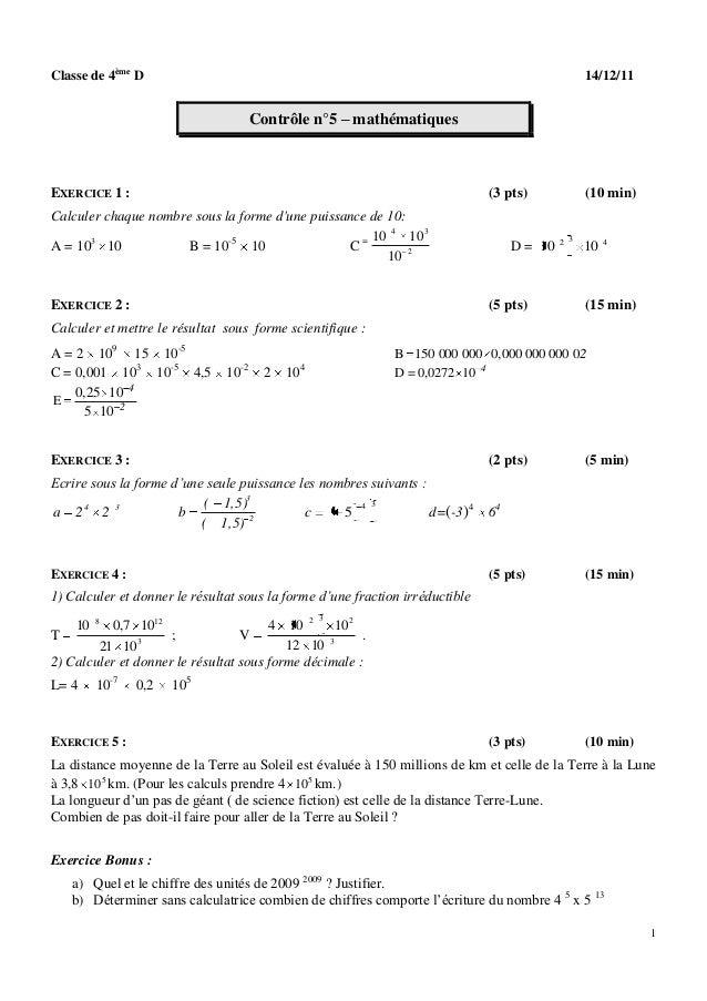1 Classe de 4ème D 14/12/11 Contrôle n°5 – mathématiques EXERCICE 1 : (3 pts) (10 min) Calculer chaque nombre sous la form...