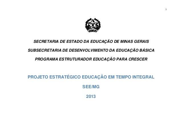 1  SECRETARIA DE ESTADO DA EDUCAÇÃO DE MINAS GERAIS SUBSECRETARIA DE DESENVOLVIMENTO DA EDUCAÇÃO BÁSICA PROGRAMA ESTRUTURA...