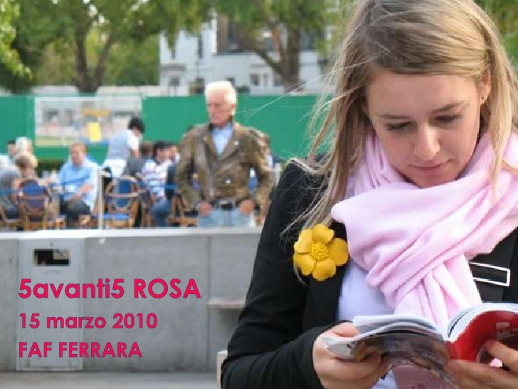 5avanti5 ROSA<br />15 marzo 2010<br />FAF FERRARA<br />
