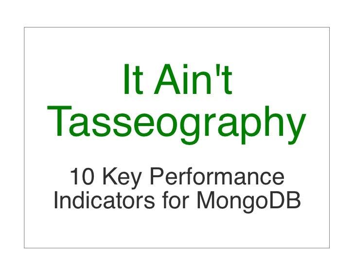 It AintTasseography  10 Key PerformanceIndicators for MongoDB