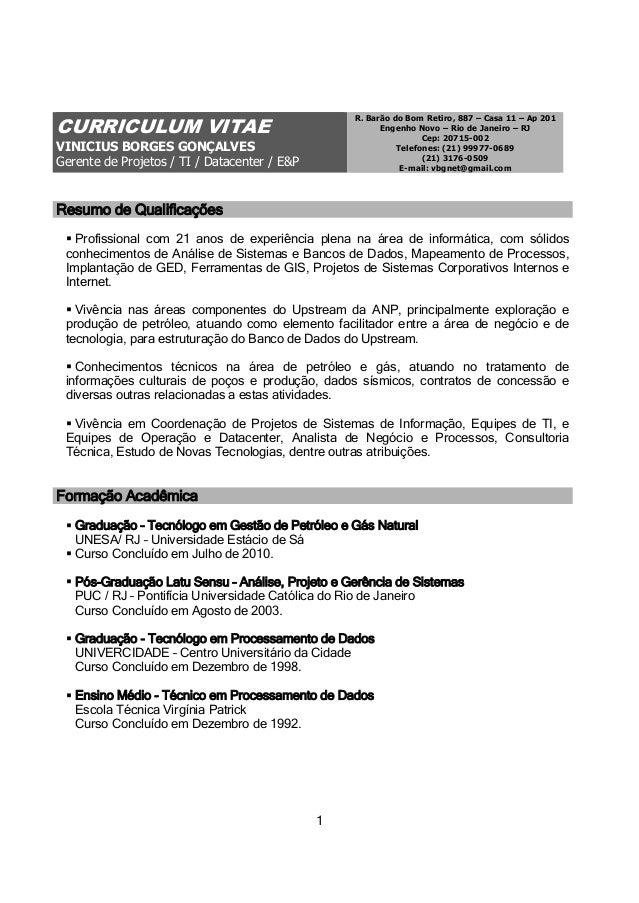 1 CURRICULUM VITAE VINICIUS BORGES GONÇALVES Gerente de Projetos / TI / Datacenter / E&P R. Barão do Bom Retiro, 887 – Cas...