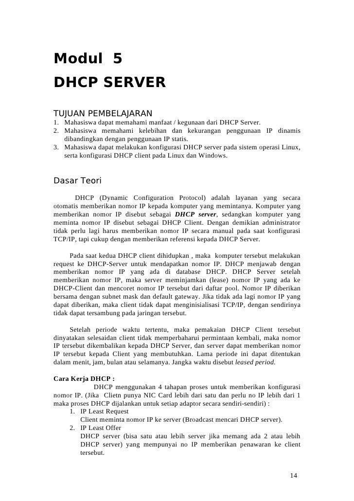 Modul 5 DHCP SERVER  TUJUAN PEMBELAJARAN 1. Mahasiswa dapat memahami manfaat / kegunaan dari DHCP Server. 2. Mahasiswa mem...