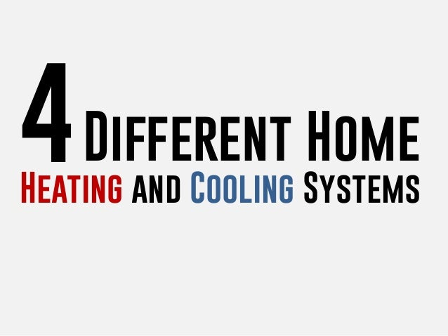 4 different home heating and cooling systems