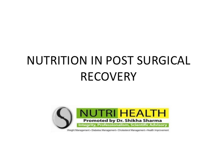 NUTRITION IN POST SURGICAL        RECOVERY