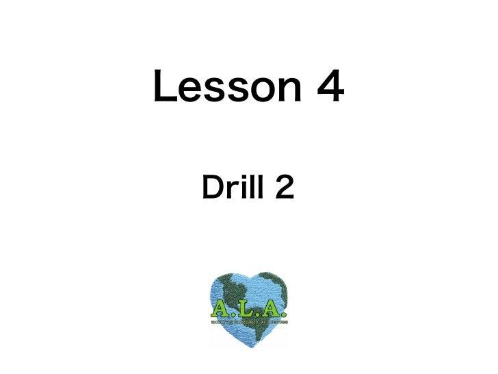 Lesson 4  Drill 2