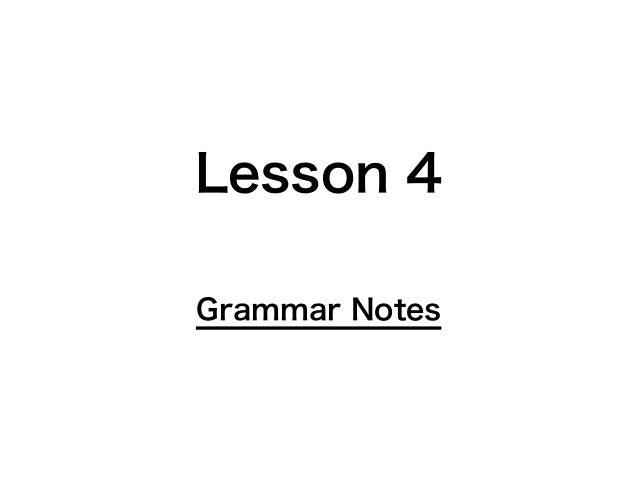 Lesson 4 Grammar Notes