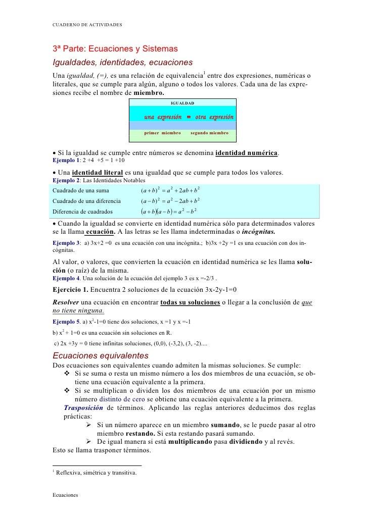 CUADERNO DE ACTIVIDADES3ª Parte: Ecuaciones y SistemasIgualdades, identidades, ecuacionesUna igualdad, (=), es una relació...
