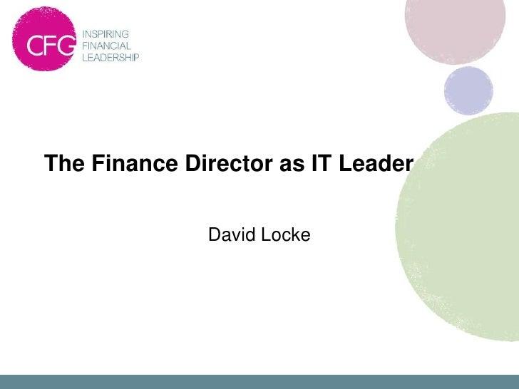 4E - FD as an IT Leader - David Locke