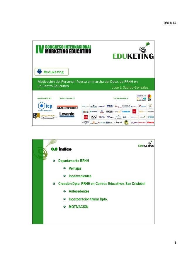 Eduketing 2014. La Motivación del personal; la puesta en marcha del Dpto. de RRHH en un centro educativo.José Luis Sabido González