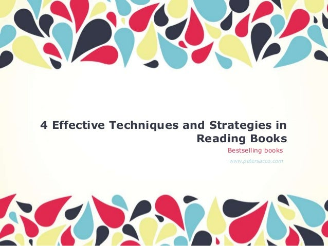 4 Effective Techniques and Strategies in Reading Books Bestselling books www.petersacco.com