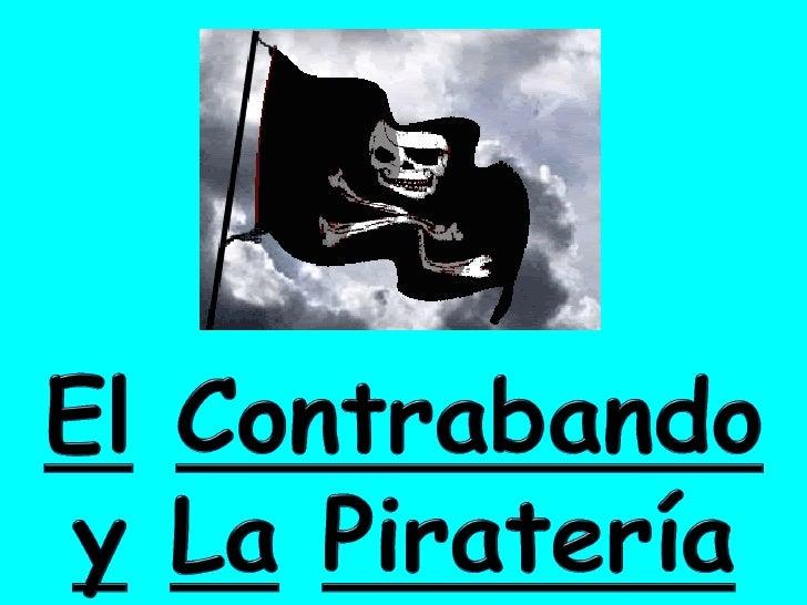 Resultado de imagen para la pirateria y el contrabando