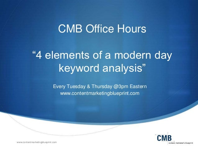 "CMB Office Hours ""4 elements of a modern day keyword analysis"" Every Tuesday & Thursday @3pm Eastern www.contentmarketingb..."