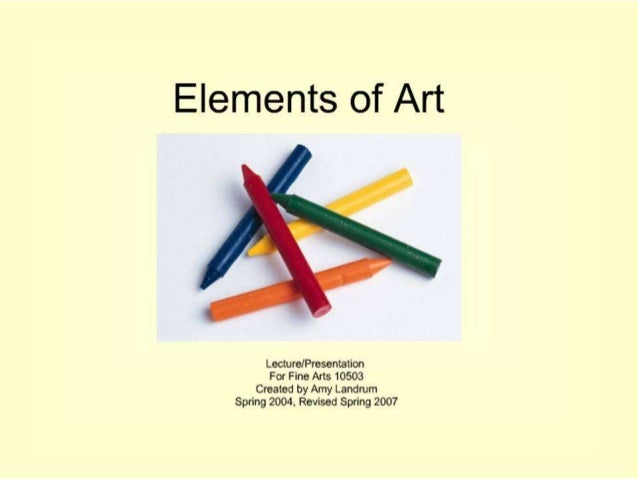 4 ELEMENTS OF VISUAL ARTS  (2)