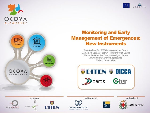 Monitoring and Early Management of Emergences: New Instruments Daniele Caviglia, DITEN - University of Genoa Domenico Sgue...