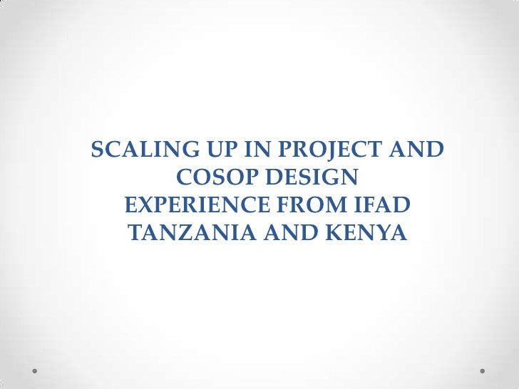 SCALING UP IN PROJECT AND      COSOP DESIGN  EXPERIENCE FROM IFAD  TANZANIA AND KENYA
