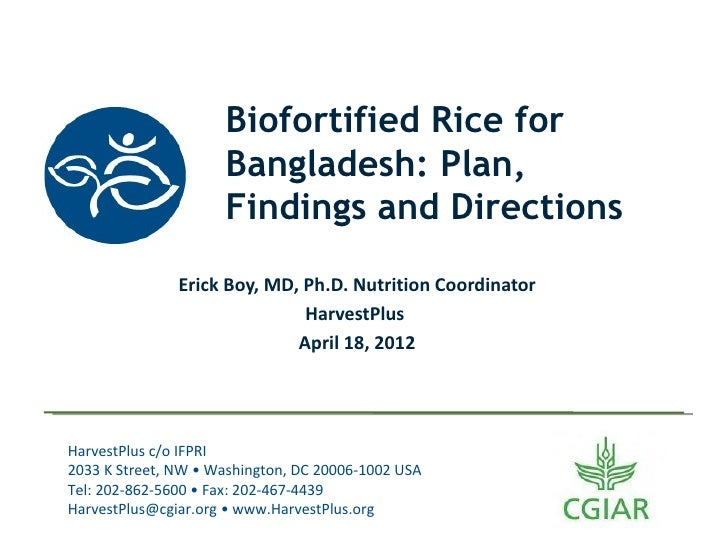 Biofortified Rice for                     Bangladesh: Plan,                     Findings and Directions               Eric...