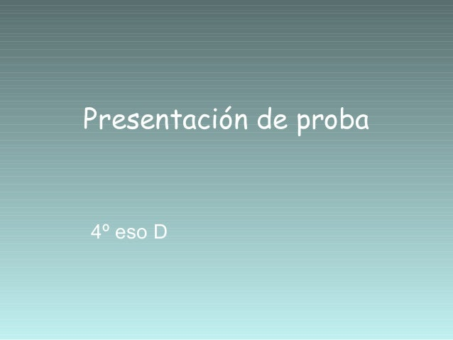 Presentación de proba 4º eso D