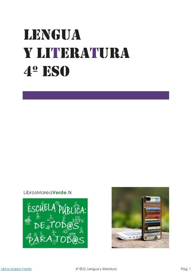 Libros Marea Verde 4º ESO. Lengua y literatura Pág. 1 LibrosMareaVerde.tk LENGUA Y LITERATURA 4º ESO