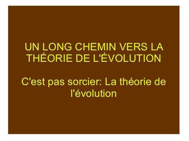 UN LONG CHEMIN VERS LA THÉORIE DE L'ÉVOLUTION C'est pas sorcier: La théorie de l'évolution
