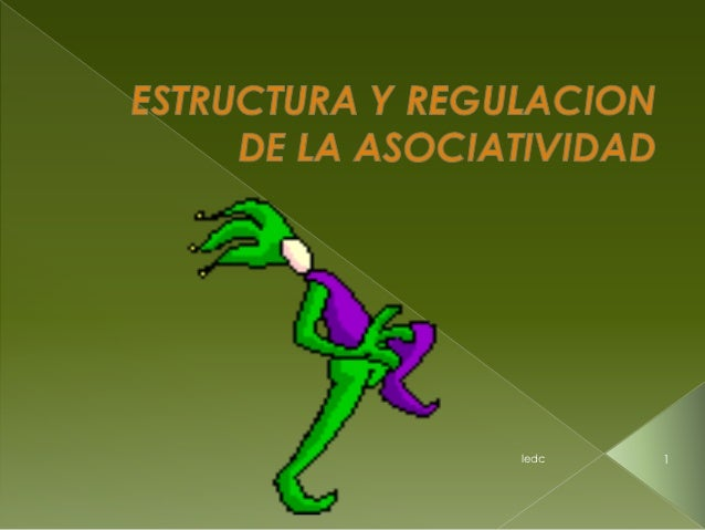 4 estructura y regulacion de la asociatividad