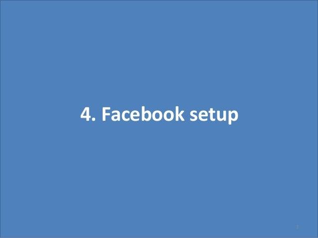 4. Facebook setup                    1