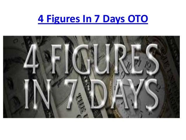 4 Figures In 7 Days OTO