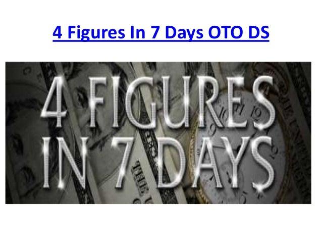 4 Figures In 7 Days OTO DS