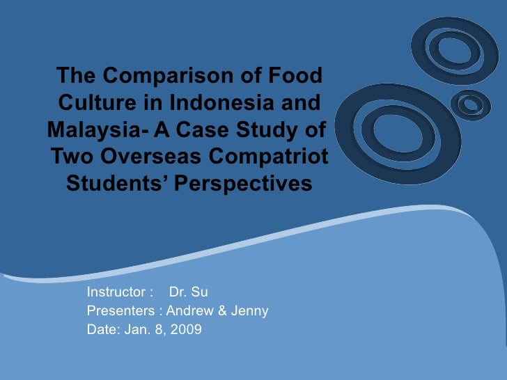 The Comparison of Food Culture in Indonesia and Malaysia- A Case Study of  Two Overseas Compatriot Students' Perspectives ...
