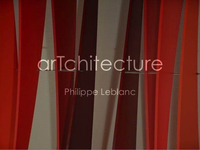 arTchitecture Philippe Leblanc