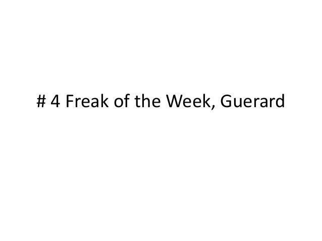 #4 Freak of the Week, Guerard Slideshow