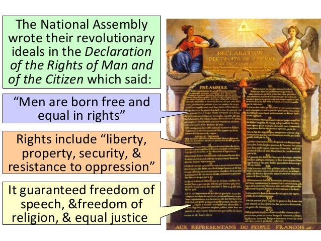 the declaration of the rights of man by the national assembly The french revolution's national assembly was instrumental in urging along constitutional reform during the early days of the revolution, and for quelling peasant rebellion  which.