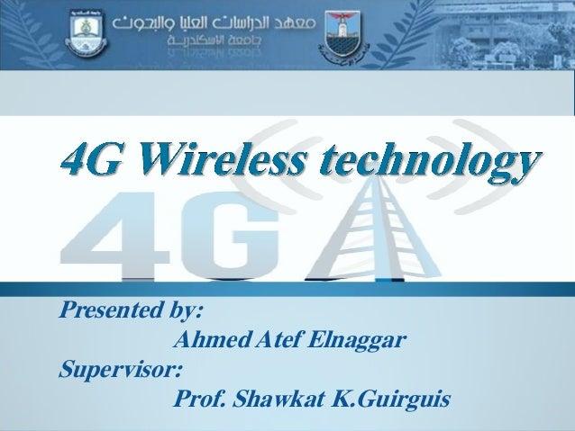 Presented by: Ahmed Atef Elnaggar Supervisor: Prof. Shawkat K.Guirguis