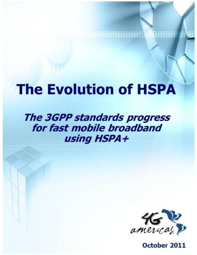 2011 4G Americas The Evolution of HSPA  TABLE OF CONTENTS 1  INTRODUCTION MOBILE DATA EXPLOSION AND 3GPP FEATURES SCOPE 3G...