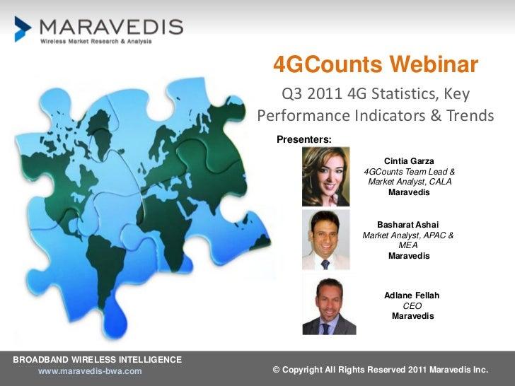 4GCounts Webinar                                     Q3 2011 4G Statistics, Key                                  Performan...