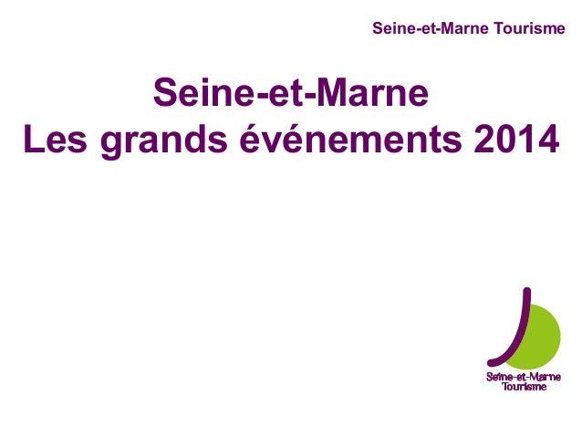 Seine-et-Marne Tourisme Seine-et-Marne Les grands événements 2014