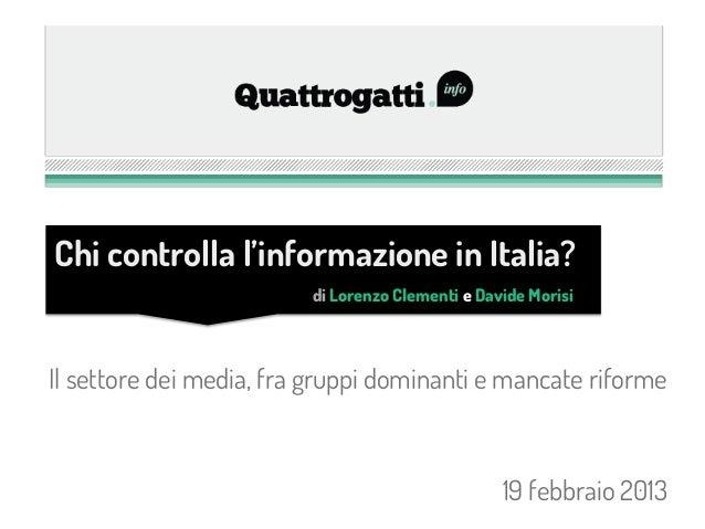 Chi controlla l'informazione in Italia?                         di Lorenzo Clementi e Davide MorisiIl settore dei media, f...