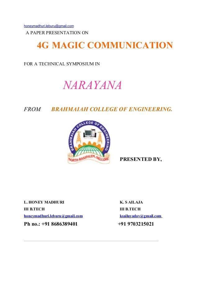 honeymadhuri.leburu@gmail.com  A PAPER PRESENTATION ON  4G MAGIC COMMUNICATION FOR A TECHNICAL SYMPOSIUM IN  NARAYANA FROM...