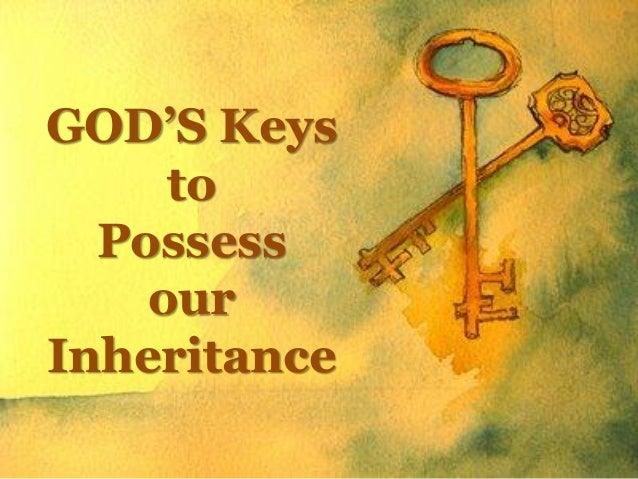GOD'S Keys to Possess our Inheritance