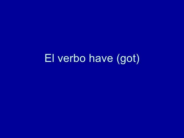 El verbo have (got)