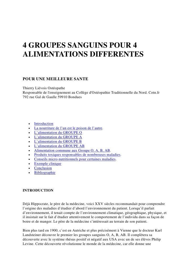 4 GROUPES SANGUINS POUR 4 ALIMENTATIONS DIFFERENTES   POUR UNE MEILLEURE SANTE  Thierry Liévois Ostéopathe Responsable de ...