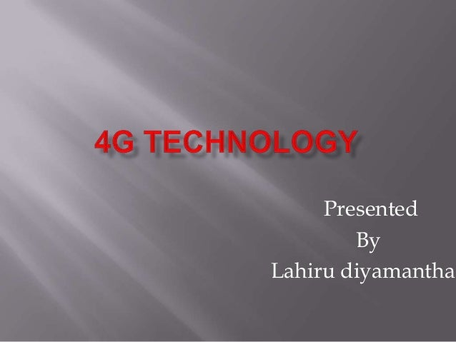 4 g technology