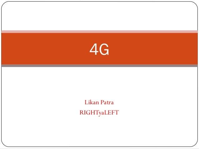 Likan Patra RIGHTyaLEFT 4G
